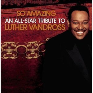 V.A. / So Amazing: An All-Star Tribute To Luther Vandross