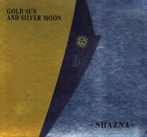 Shazna / Gold Sun And Silver Moon (3CD, LIMITED EDITION)