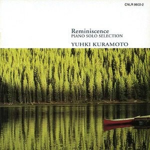 유키 구라모토(Yuhki Kuramoto) / Reminiscence (Piano Solo Selection)