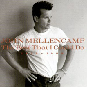 John Mellencamp / The Best That I Could Do 1978-1988