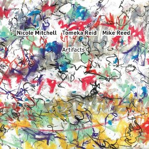 Nicole Mitchell, Tomeka Reid, Mike Reed / Artifacts (DIGI-PAK)