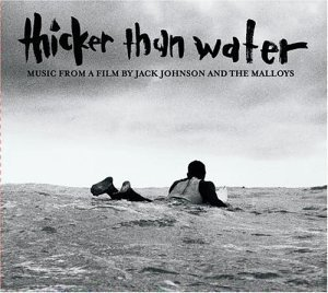 O.S.T. (Jack Johnson) / Thicker Than Water - Film By Jack Johnson & The Malloys (DIGI-PAK)