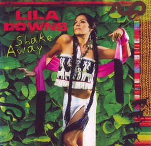 Lila Downs / Shake Away (BONUS TRACKS)