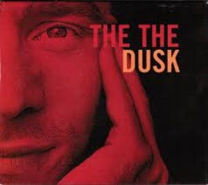 The The / Dusk (REMASTERED)