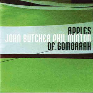 John Butcher / Phil Minton / Apples Of Gomorrah (DIGI-PAK)