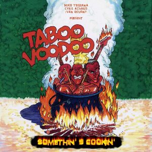 Taboo Voodoo / Something's Cookin'