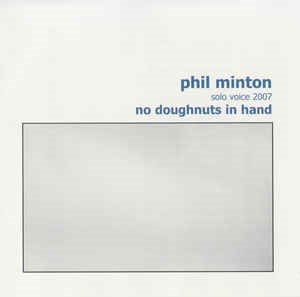Phil Minton / No Doughnuts In Hand