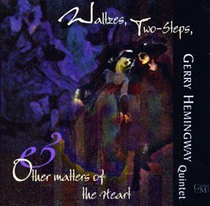 Gerry Hemingway Quintet / Waltzes, Two-Steps & Other Matters Of The Heart