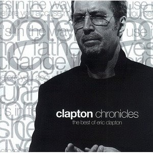 Eric Clapton / Clapton Chronicles: Best Of Eric Clapton