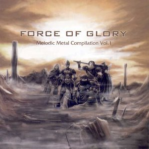 V.A. / Force Of Glory - Melodic Metal Compilation Vol. 1