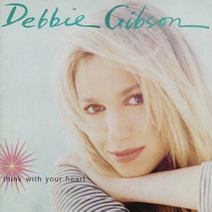 Debbie Gibson / Think With Your Heart
