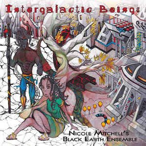 Nicole Mitchell's Black Earth Ensemble ‎/ Intergalactic Beings (DIGI-PAK)