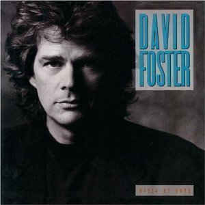David Foster / River Of Love