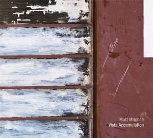 Matt Mitchell / Vista Accumulation (2CD, DIGI-PAK)