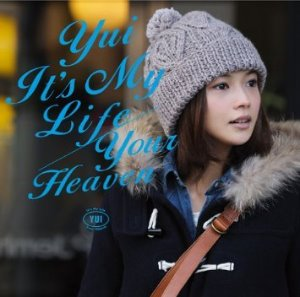 Yui (유이) / It's My Life / Your Heaven (SINGLE)
