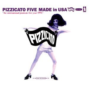 Pizzicato Five / Made In USA (DIGI-PAK)