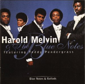 Harold Melvin And The Blue Notes (feat. Teddy Pendergrass) / Blue Notes & Ballads