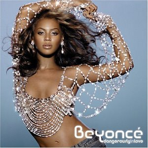 Beyonce / Dangerously In Love