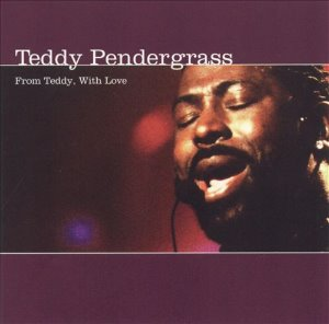 Teddy Pendergrass / From Teddy, With Love