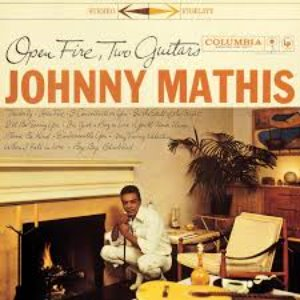 Johnny Mathis / Open Fire, Two Guitars