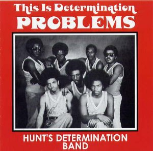 Hunt's Determination Band / This Is Determination Problems