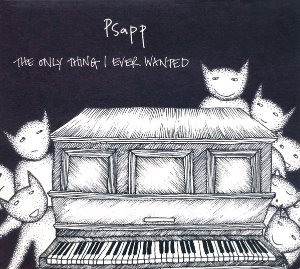 Psapp / The Only Thing I Ever Wanted (DIGI-PAK, 미개봉)