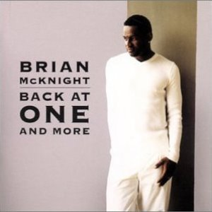 Brian Mcknight / Back At One And More