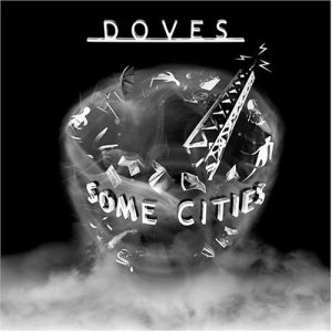 Doves / Some Cities (미개봉)