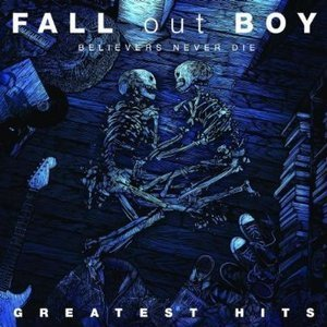 Fall Out Boy / Believers Never Die - Greatest Hits (미개봉)