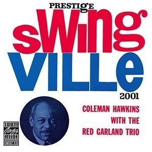 Coleman Hawkins & Red Garland Trio / Coleman Hawkins With The Red Garland Trio