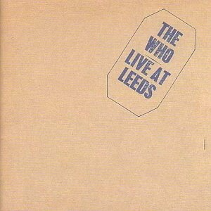 The Who / Live At Leeds (REMASTERED)