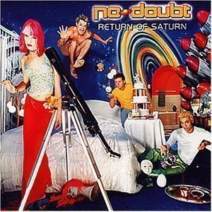 No Doubt / Return Of Saturn