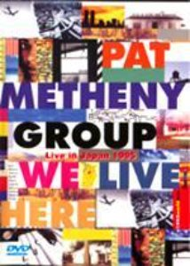 [DVD] Pat Metheny Group / We Live Here