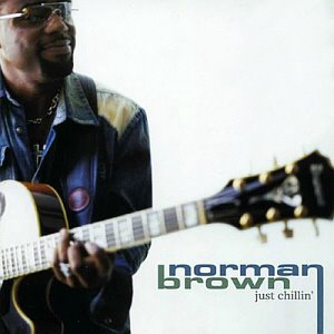 Norman Brown / Just Chillin'