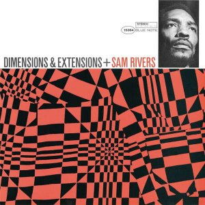 Sam Rivers / Dimensions & Extensions (RVG Edition)