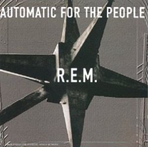 R.E.M. / Automatic For The People