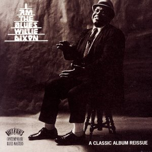 Willie Dixon / I Am The Blues