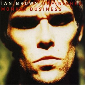Ian Brown / Unfinished Monkey Business