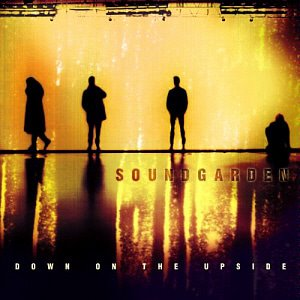 Soundgarden / Down On The Upside