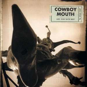 Cowboy Mouth / Are You With Me