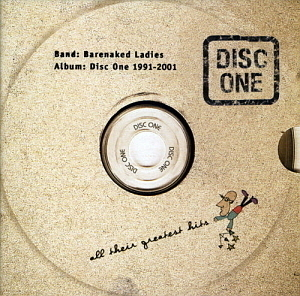 Barenaked Ladies / Disc One: All Their Greatest Hits 1991-2001