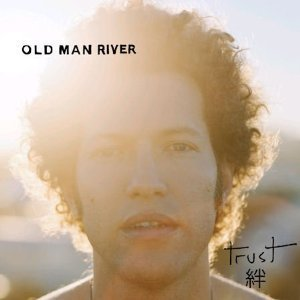 Old Man River / Trust