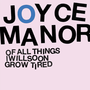Joyce Manor / Of All Things I Will Soon Grow Tired (DIGI-PAK)