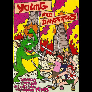 Young And Dangerous ‎/ Dangerous Youth And The Life Saving Thrash Punk Tunes