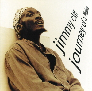 Jimmy Cliff / Journey of a Lifetime