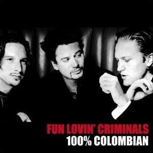 Fun Lovin' Criminals / 100% Colombian