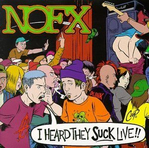 NOFX / I Heard They Suck Live
