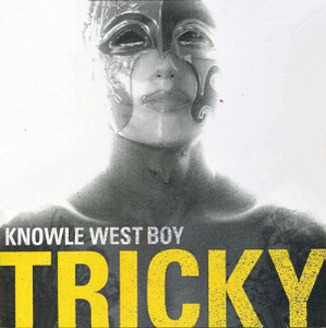 Tricky / Knowle West Boy