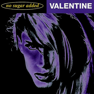 Valentine / No Sugar Added