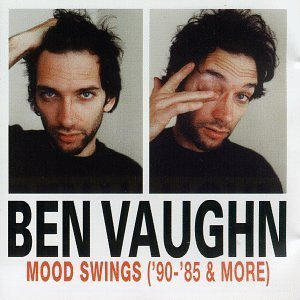 Ben Vaughn / Mood Swings